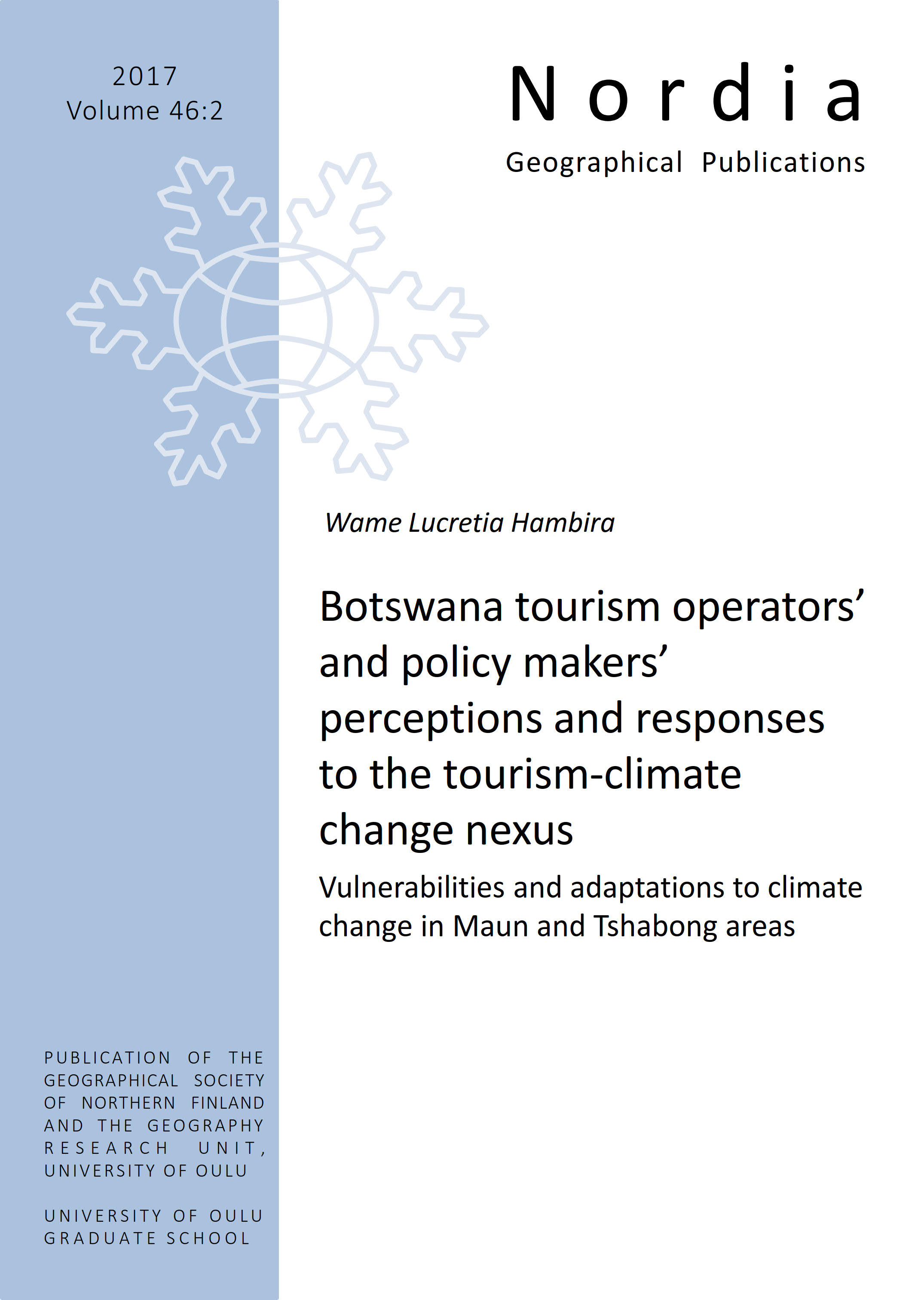 View Vol. 46 No. 2 (2017): Botswana tourism operators' and policy makers' perceptions and responses to the tourism-climate change nexus: vulnerabilities and adaptations to climate change in Maun and Tshabong areas